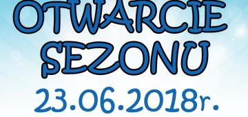Otwarcie sezonu 23.06.2018r. na Kąpielisku Leśnym!!!